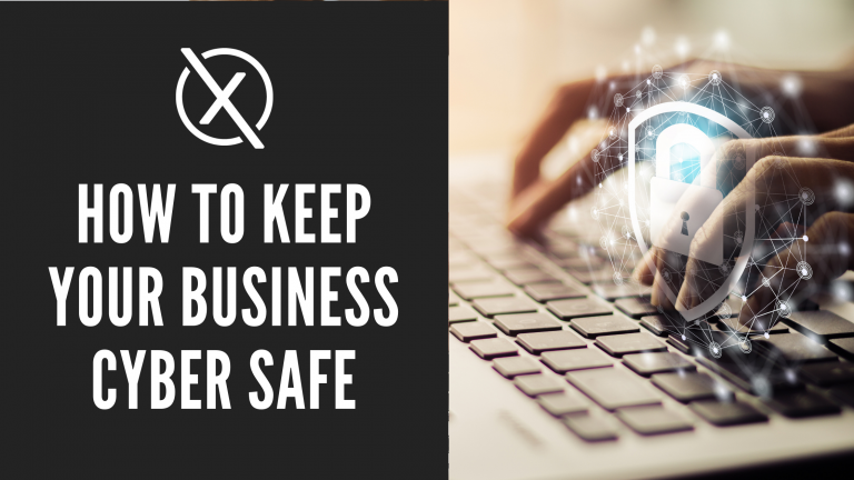 How To Keep Your Business Cyber Safe